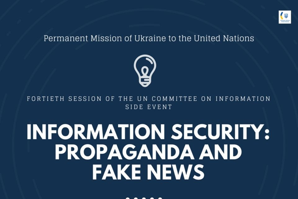 "Fortieth Session of the United Nations Committee on Information Side Event ""Information Security: Propaganda and Fake News"""